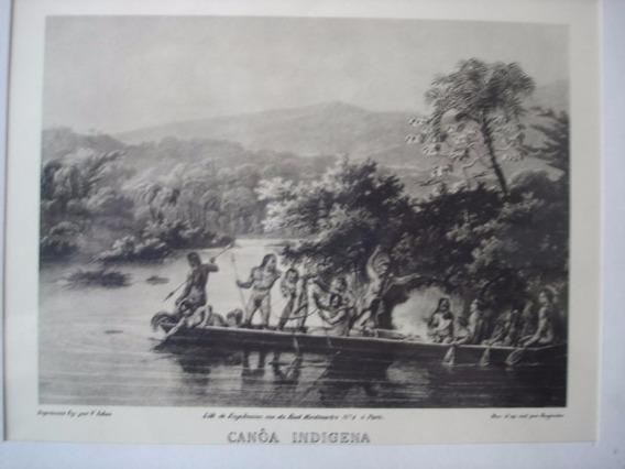 Canoa Indigena - Rugendas - Copia Original - Gravura