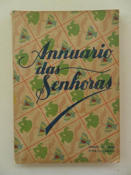 Annuário Das Senhoras! Anno Vi 1939!