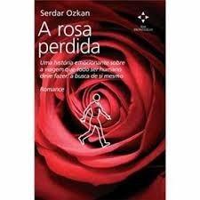 A Rosa Perdida Livro Físico- Bota Fora!!!!