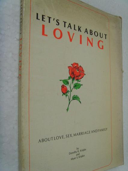 Livro Loving - Doroyhy K Kripke