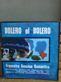 Lp Bolero El Bolero Orquestra América Romântica