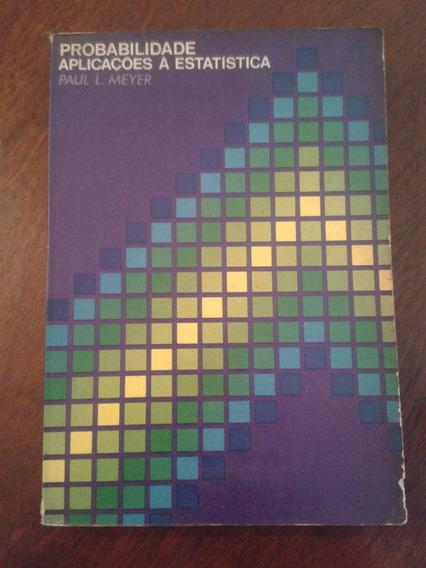 Livro: Probabilidade Aplicações À Estatística ; Paul Meyer