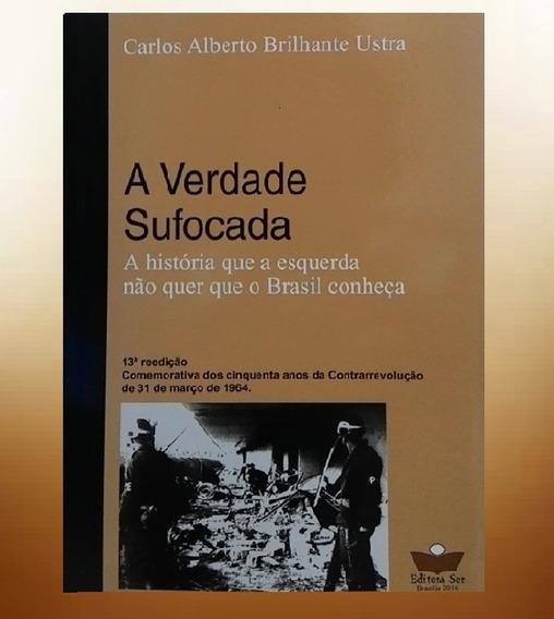 Livro De Cabeceira De Jair Bolsonaro- A Verdade Sufocada