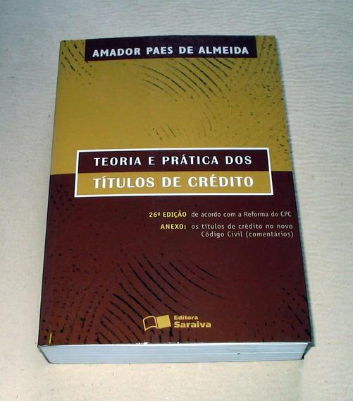 Teoria E Prática Dos Títulos De Crédito Paes Almeida 26ed