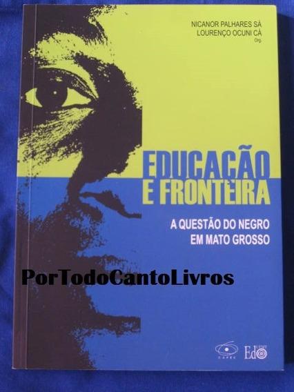Educação E Fronteira A Questão Do Negro Em Mato Grosso