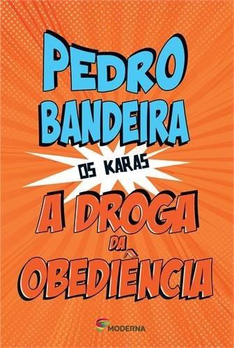 A Droga Da Obediência Pedro Bandeira Editora Moderna