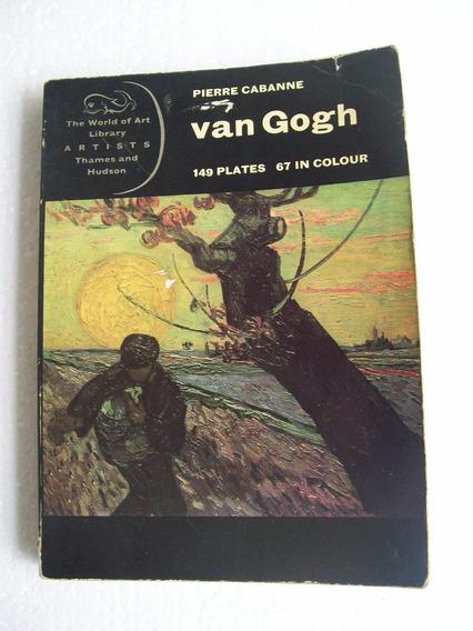 Van Gogh - Pierre Cabanne - Printed In Germany - 1974