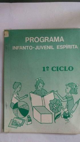 Livro Programa Infanto-juvenil Espírita - 1ºciclo Vários