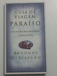 Livro: Guia De Viagem Paraíso - Anthony De Stefano