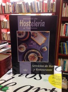 Escuela De Hoteleria Y Turismo. Bares Y Restaurantes 4 Tomos