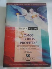 Livro Somos Todos Profetas, De José De Paiva Netto