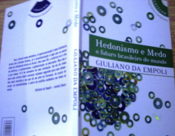 Hedonismo E Medo - O Futuro Brasileiro: Giuliano Da Empoli