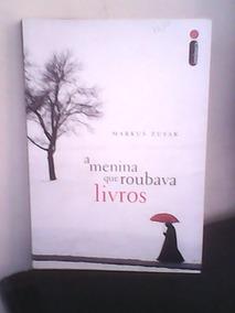 A Menina Que Roubava Livro - Markus Zusak