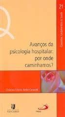 Livro: Avanços Da Psicologia Hospitalar - Christina - Paulus
