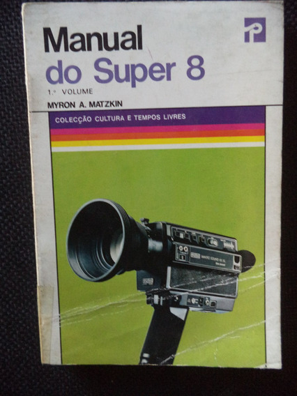 Manual Filmadora Super 8 / Técnicas Filmagem Com Super 8