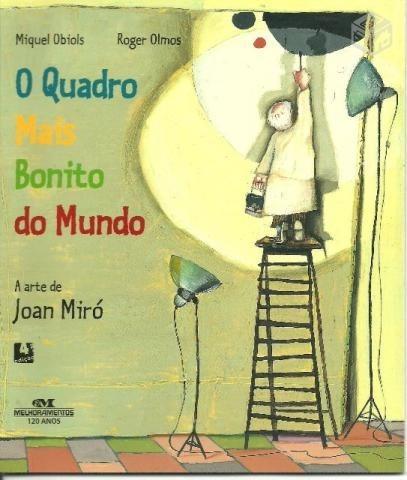 Livro - O Quadro Mais Bonito Do Mundo A Arte De Joan Miró