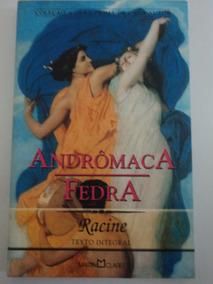 Livro-andrômaca Fedra:racine:texto Integral:obra-prima