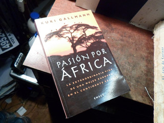 Pasion Por Africa - Kuki Gallmann (m422