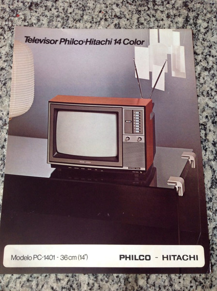 Folheto Propaganda Antiga Televisor Philco Hitachi Pc 1401
