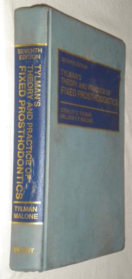 Tylmans Theory And Pratice Of Fixed Prosthodontics Livro /