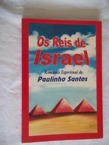 Livro Os Reis De Israe Romance Espiritual Paulinho Santos