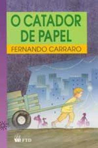 Livro O Catador De Papel - De Fernando Carraro