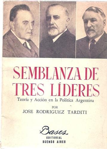 Semblanza De Tres Lideres  Rodriguez Tarditi