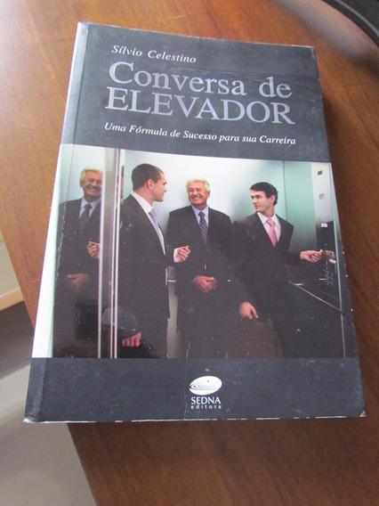 Conversa De Elevador / Silvio Celestino