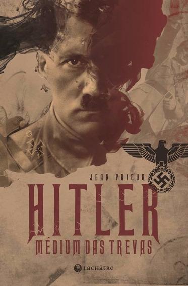 Hitler, O Médium Das Trevas