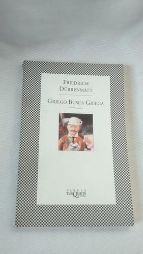 Imagen 1 de 3 de Griego Busca Griega Friedrich Dürrenmatt Tusquets Editores