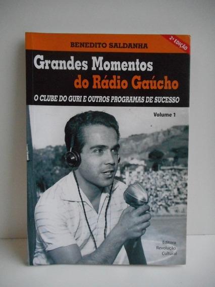 Livro Grandes Momentos Do Rádio Gaúcho Benedito Saldanha