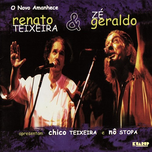Renato Teixeira & Zé Geraldo - O Novo Amanhece (cd Lacrado)