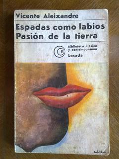 Vicente Aleixandre: Espadas Como Labios, Pasión De La Tierra