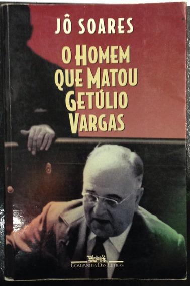O Homem Que Matou Getúlio Vargas - Jô Soares.
