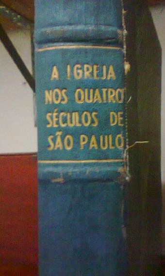 História Da Igreja Em Livro Dos 400 Anos De São Paulo.