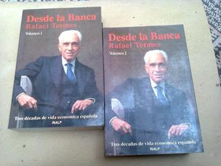 Desde La Banca Rafael Termes 2 Tomos