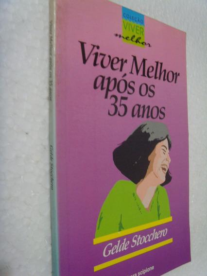 Livro Viver Melhor Após Os 35 Anos - Gelde Stocchero