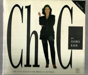 Chic, Um Guia Básico De Moda E Estilo - Gloria Kalil