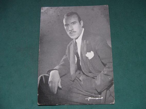 Foto Postal De Edmundo Rivero, Firmada Y Dedicada. Tango