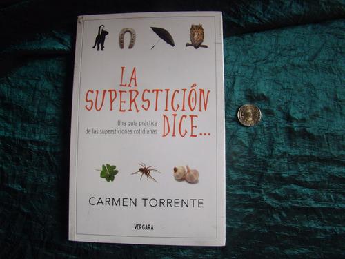 La Supersticion Dice.. Carmen Torrente.  Nuevo