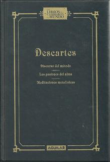 Discurso Metodo Pasiones Meditaciones Metafisicas Descartes