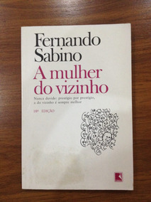Livro: A Mulher Do Vizinho - Fernando Sabino