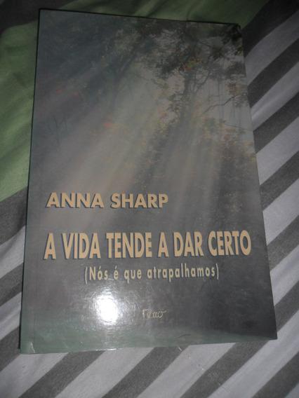 A Vida Tende A Dar Certo - Anna Sharp