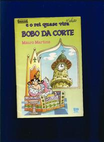 Livro E O Rei Quase Vira Bobo Da Corte - Mauro Martins Fj.jr