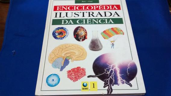 Enciclopédia Ilustrada Da Ciência Globo 1 Ace-cer R$ 9,90