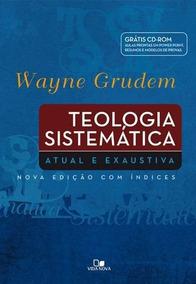 Teologia Sistemática - Wayne Grudem + Cd