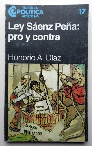 Ley Sáenz Peña: Pro Y Contra - Honorio A. Díaz  - Ceal