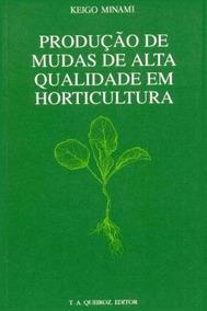 Produção De Mudas De Alta Qualidade Em Horticultura
