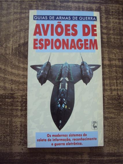 Aviões De Espionagem - Guia De Armas De Guerra