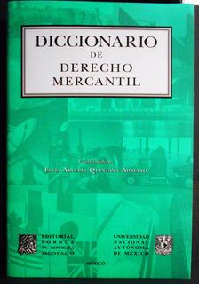 Diccionario De Derecho Mercantil, Quintana Adriano, Elvia A.